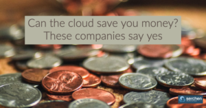 Can the cloud save you money? These companies say yes