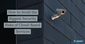 How to Avoid the Biggest Security Risks of Cloud-Based Services