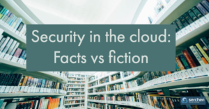 Security in the cloud: Facts vs fiction