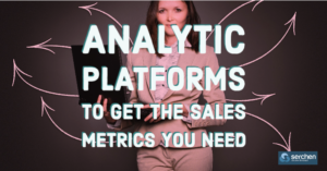 Analytic Platforms to Get the Sales Metrics You Need