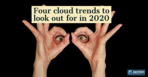 Four cloud trends to look out for in 2020