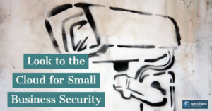 Look to the Cloud for Small Business Security
