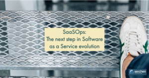 SaaSOps: The next step in Software as a Service evolution