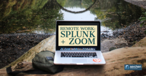 Remote Work: Splunk + Zoom