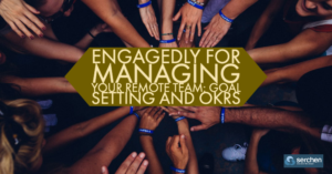 Engagedly For Managing Your Remote Team: Goal Setting And Okrs