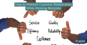 How to Maintain Customer Relationships While Working Remotely