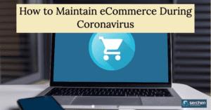 How to Maintain eCommerce During Coronavirus