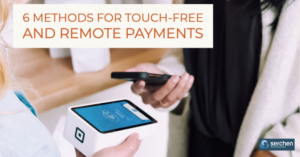 6 Methods for Touch-Free and Remote Payments
