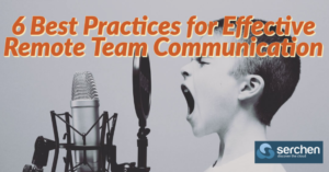 6 Best Practices for Effective Remote Team Communication