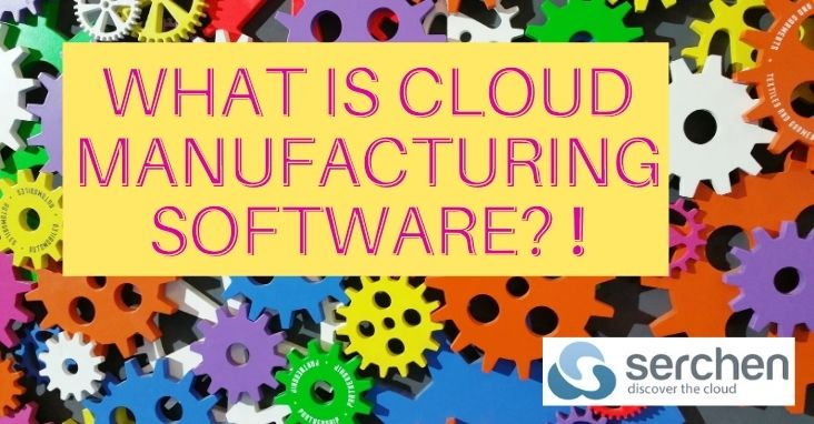What is cloud manufacturing software?