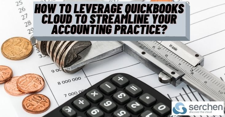 How to Leverage QuickBooks Cloud To Streamline Your Accounting practice?